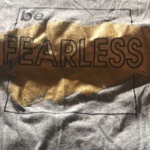 """NWOT """"Be Fearless"""" T Shirt (Gray, Gold, Black)"""